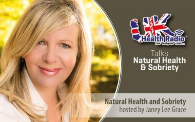 Natural Health & Sobriety with Janey Lee Grace